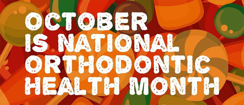 October is Orthodontic Health Awareness Month | Orthodontics Greenville, McKinney, Rowlett or Sherman